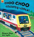 Choo Choo Clickety-Clack